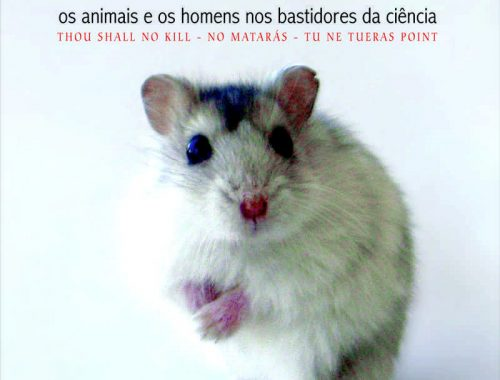 Não Matarás - os animais e os homens nos bastidores da ciência